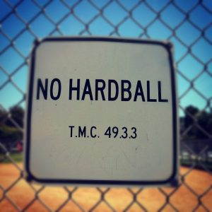 Sometimes the other side wants to play hardball with you
